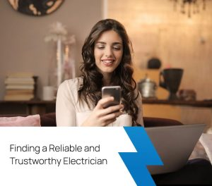 Finding a Reliable and Trustworthy Electrician